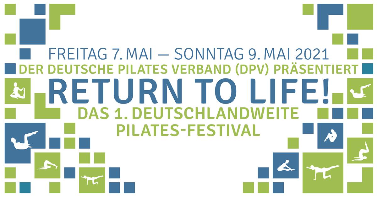 """Das 1. deutsche Pilates Festival """"Return to Life""""  07.-09.05.2021"""